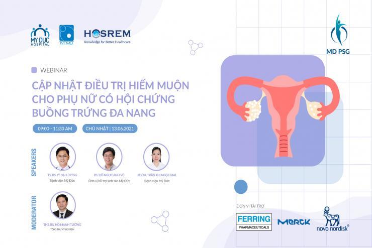 """Webinar """"Cập nhật điều trị hiếm muộn cho phụ nữ có hội chứng buồng trứng đa nang"""""""