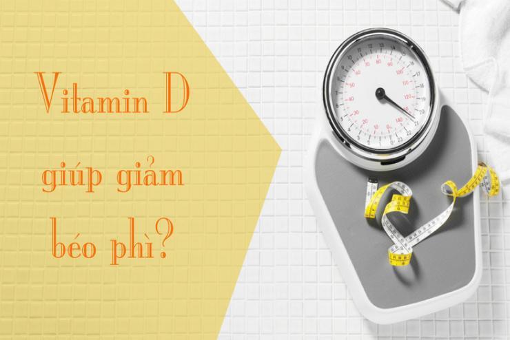 Vitamin D giúp giảm béo phì?